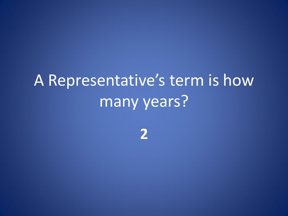 A Representative's term is how many years 2