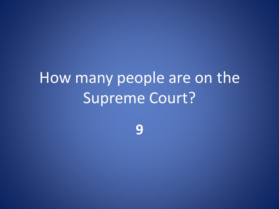 How many people are on the Supreme Court 9