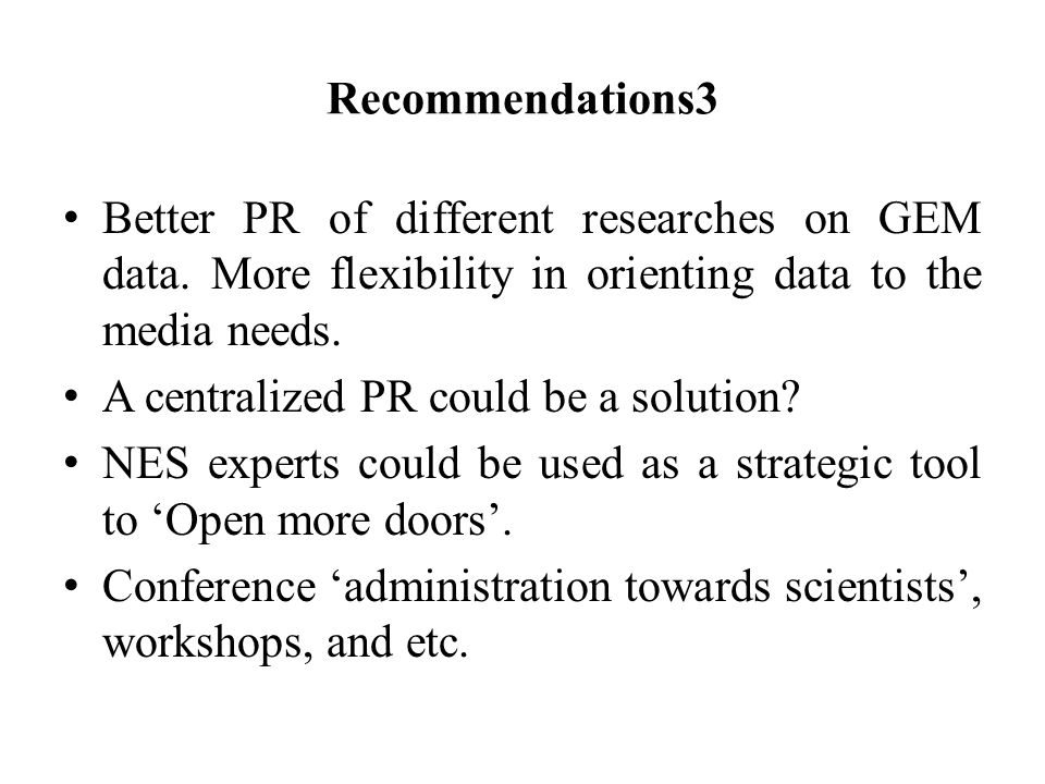 Recommendations3 Better PR of different researches on GEM data.