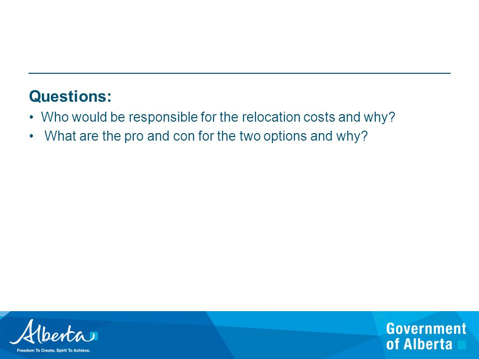 Questions: Who would be responsible for the relocation costs and why.