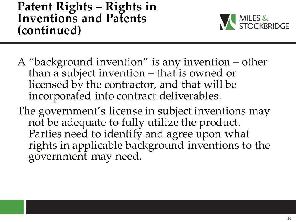 """Patent Rights – Rights in Inventions and Patents (continued) A """"background invention"""" is any invention – other than a subject invention – that is owne"""