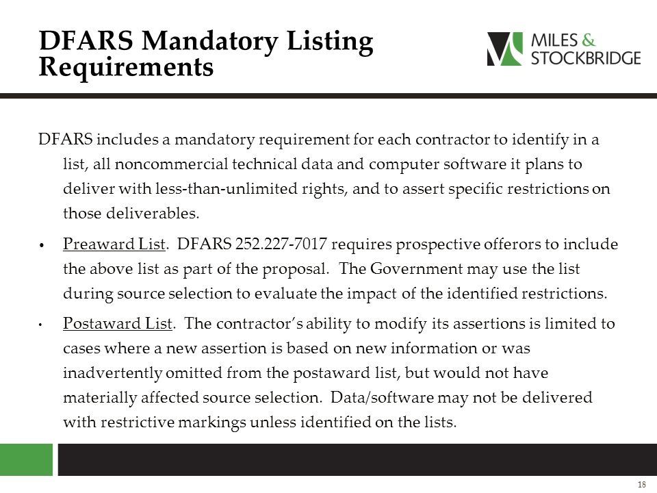 DFARS Mandatory Listing Requirements DFARS includes a mandatory requirement for each contractor to identify in a list, all noncommercial technical dat