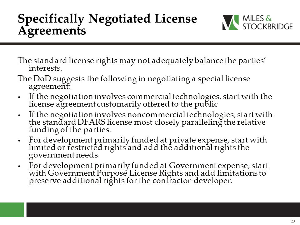 Specifically Negotiated License Agreements The standard license rights may not adequately balance the parties' interests. The DoD suggests the followi