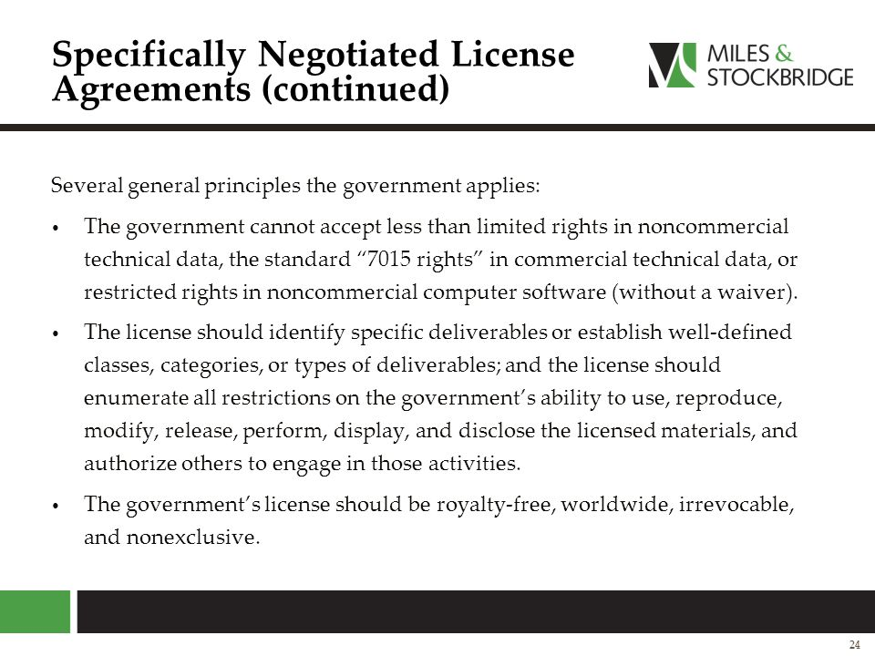 Specifically Negotiated License Agreements (continued) Several general principles the government applies: The government cannot accept less than limit
