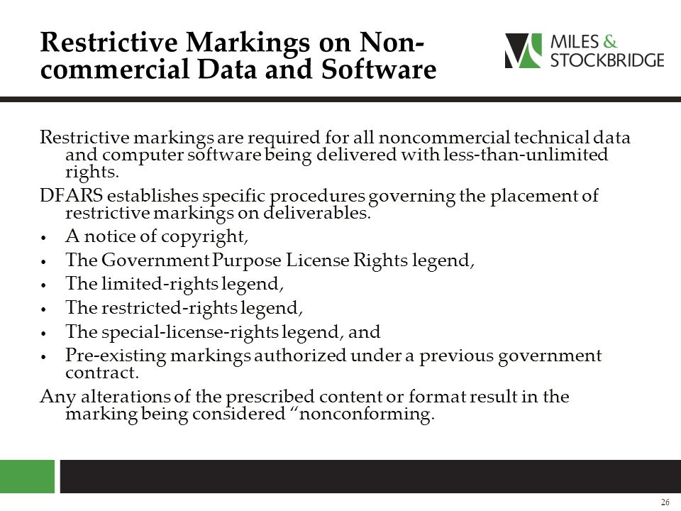 Restrictive Markings on Non- commercial Data and Software Restrictive markings are required for all noncommercial technical data and computer software