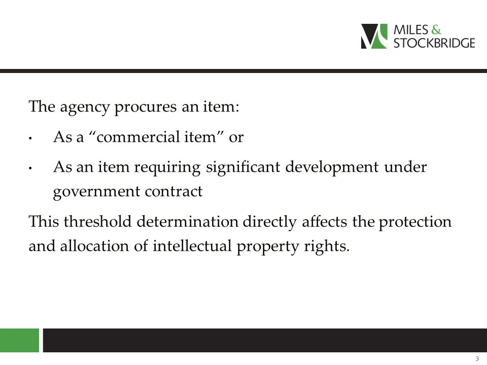 """The agency procures an item: As a """"commercial item"""" or As an item requiring significant development under government contract This threshold determina"""