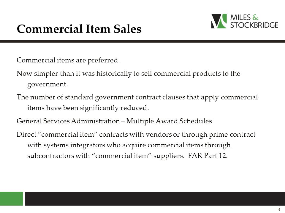A commercial item is: Any item, customarily used for non-governmental purposes, that has been sold, leased, or licensed to the general public or that has been offered for sale, lease, or license to the general public.