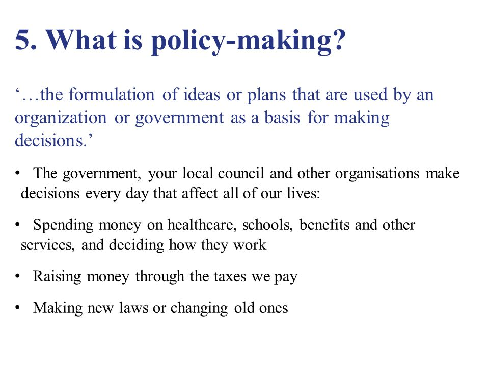5. What is policy-making.
