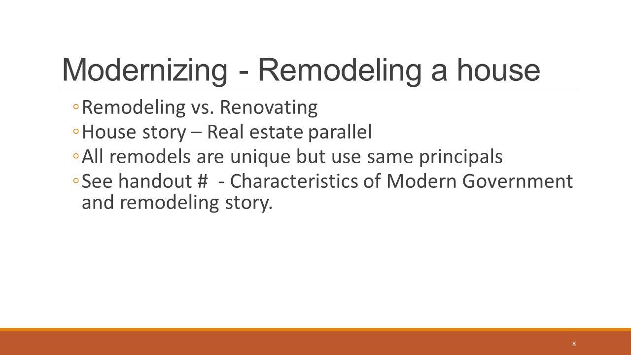 Modernizing - Remodeling a house ◦Remodeling vs.