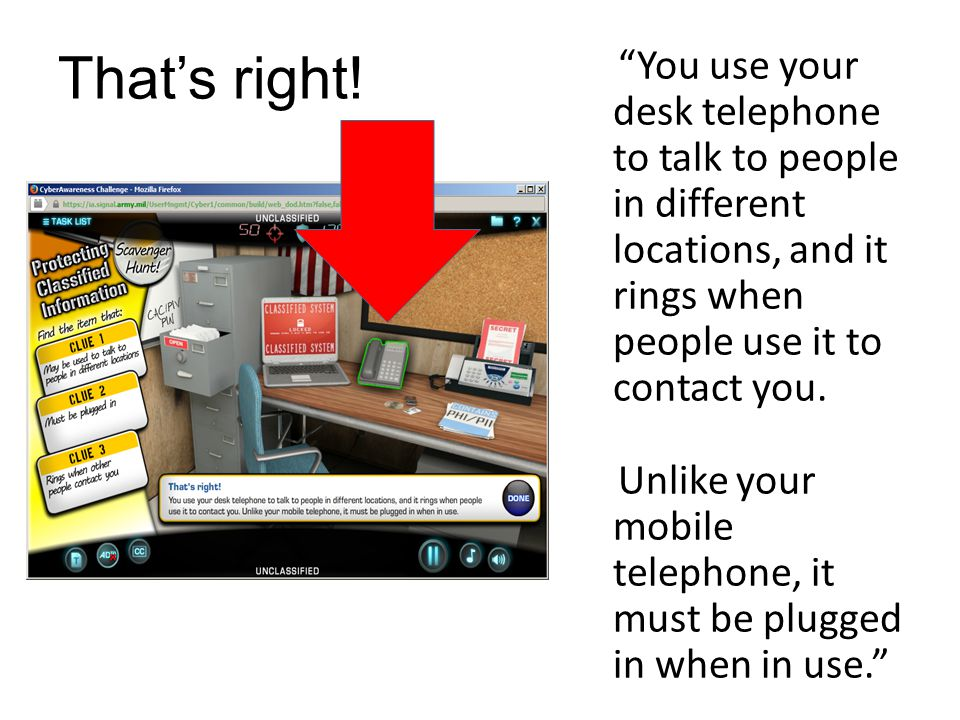 You use your desk telephone to talk to people in different locations, and it rings when people use it to contact you.