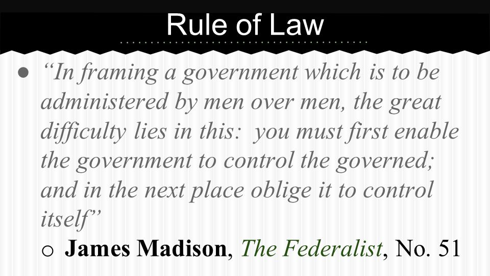 """● """"In framing a government which is to be administered by men over men, the great difficulty lies in this: you must first enable the government to con"""