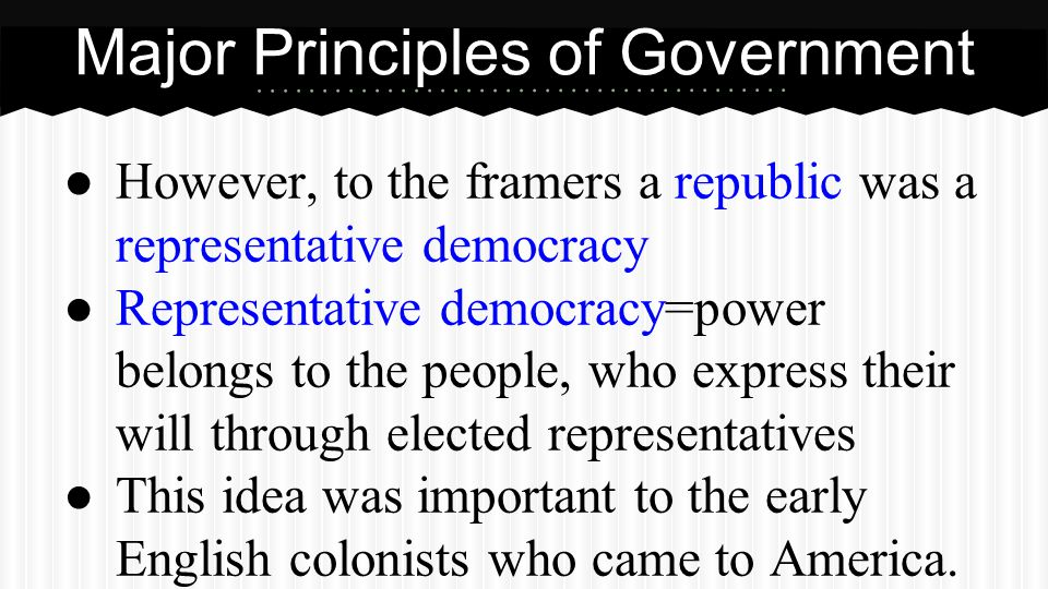 ● However, to the framers a republic was a representative democracy ● Representative democracy=power belongs to the people, who express their will thr