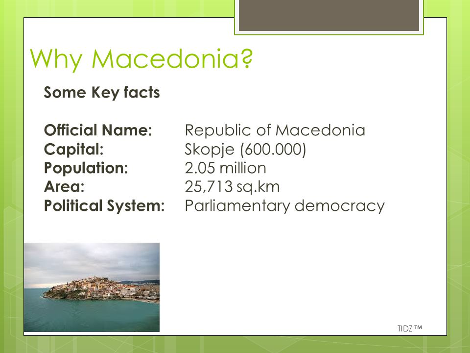 Why Macedonia.