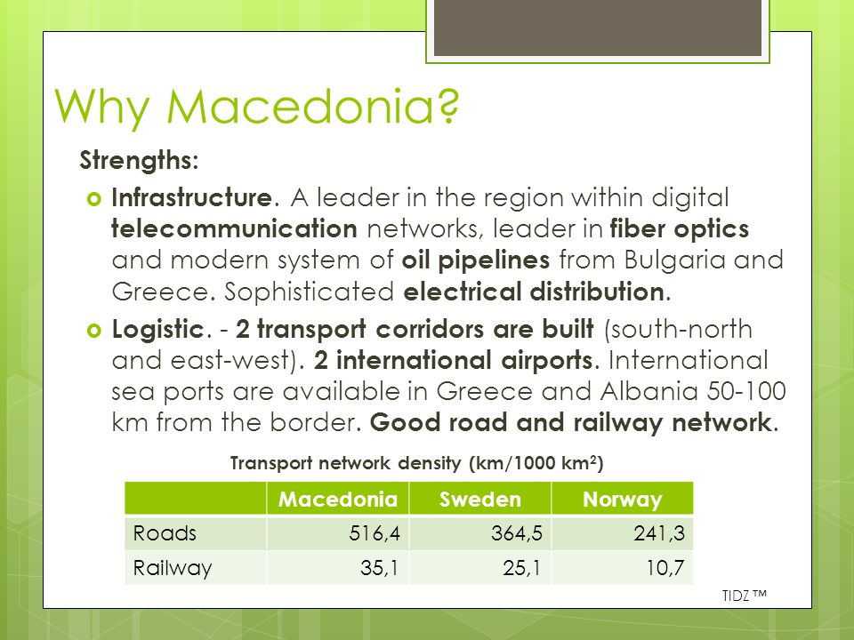 Why Macedonia. Strengths:  Infrastructure.