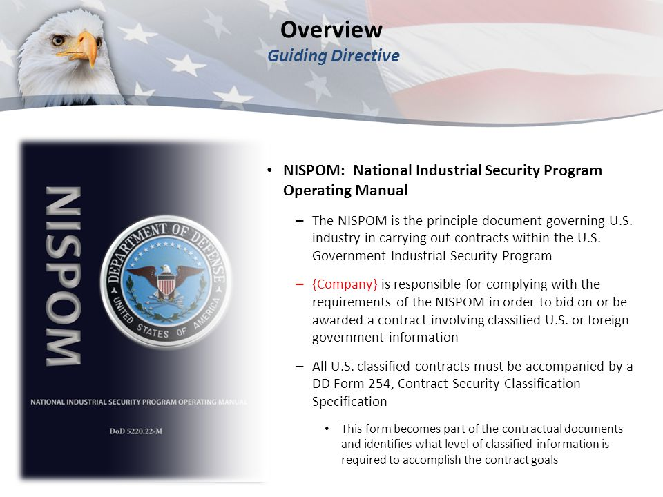 Overview Non-Disclosure Agreement (SF-312) All personnel authorized to access Classified information must sign a Non-Disclosure Agreement (NDA) with the U.S.