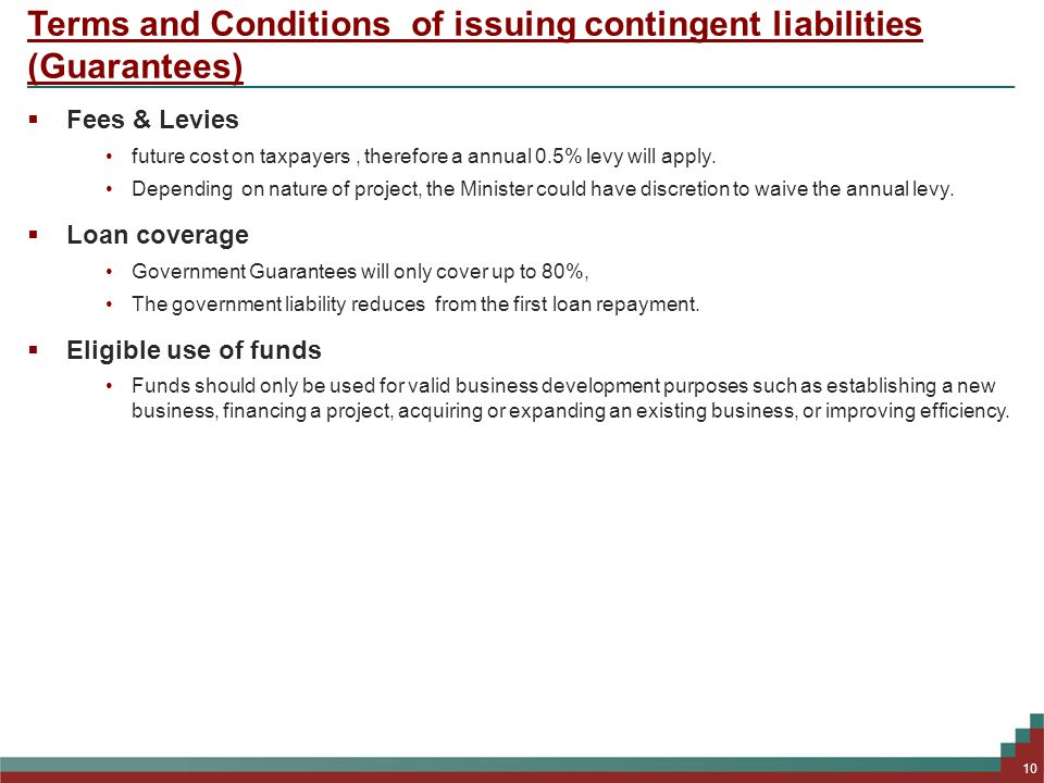 Terms and Conditions of issuing contingent liabilities (Guarantees)  Fees & Levies future cost on taxpayers, therefore a annual 0.5% levy will apply.