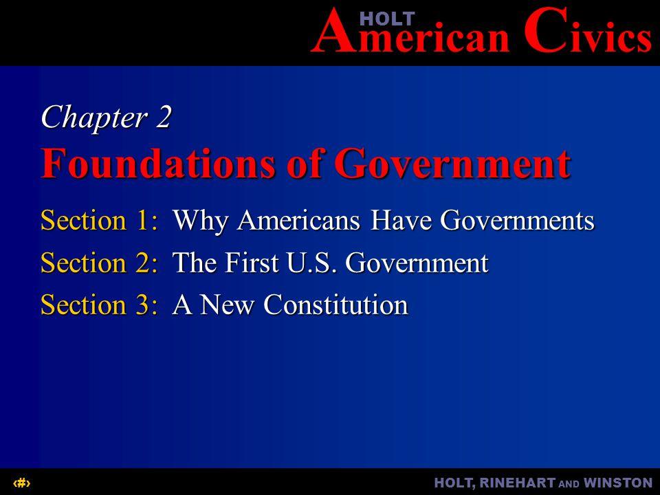 A merican C ivicsHOLT HOLT, RINEHART AND WINSTON12 Chapter 2 The U.S.