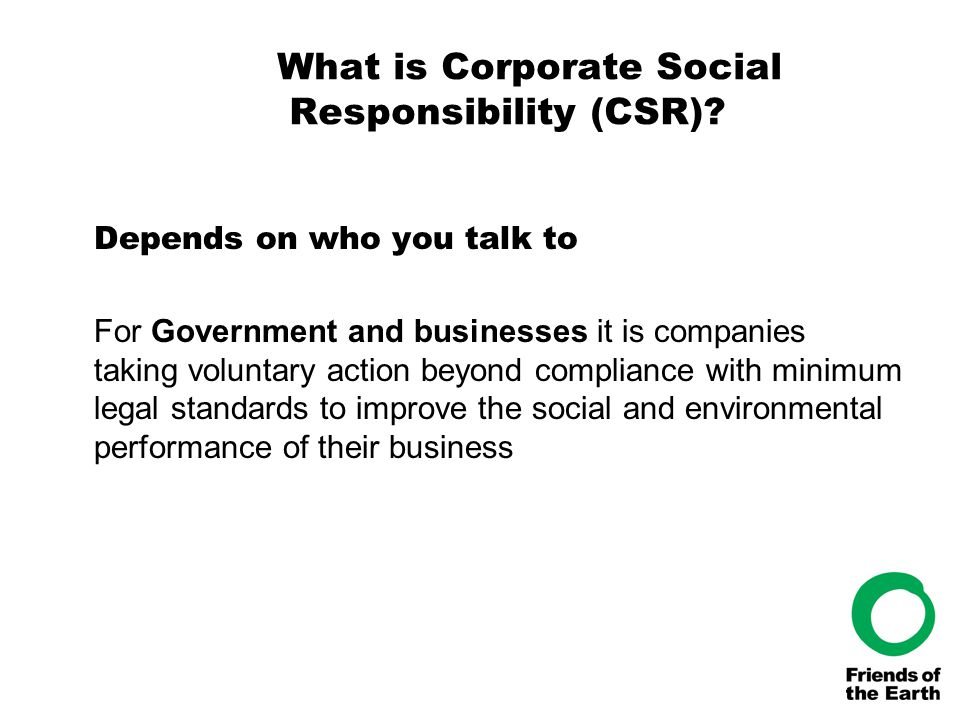 What is Corporate Social Responsibility (CSR).