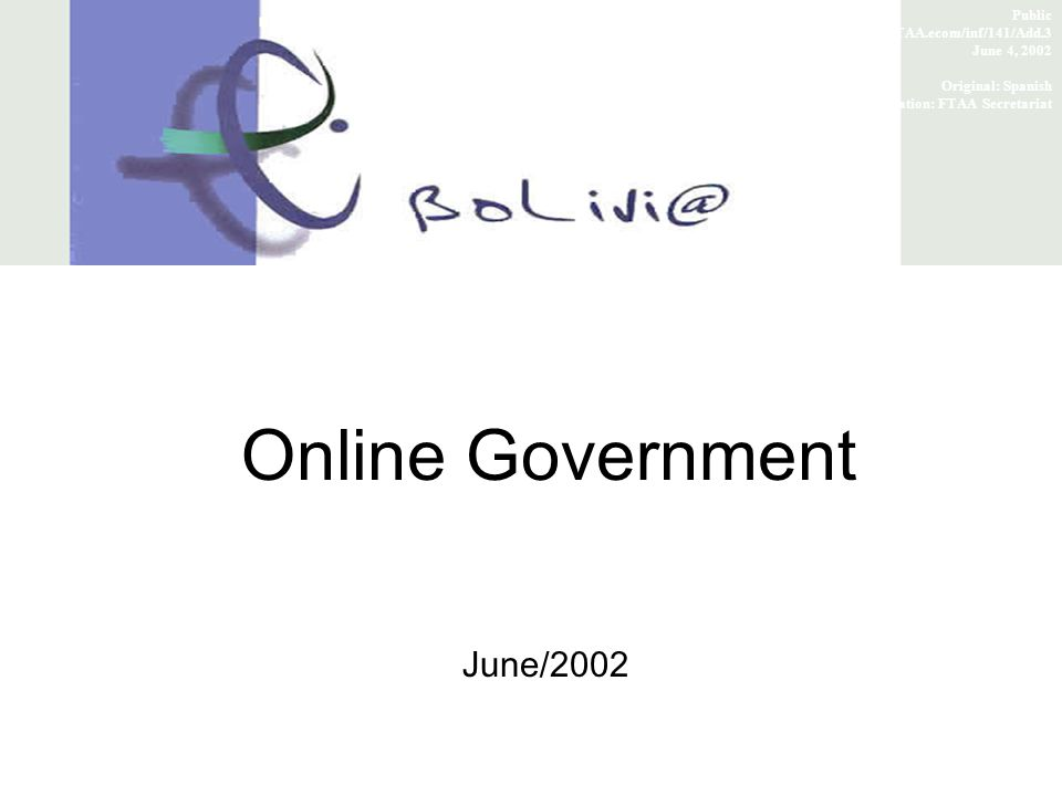 Online Government June/2002 Public FTAA.ecom/inf/141/Add.3 June 4, 2002 Original: Spanish Translation: FTAA Secretariat