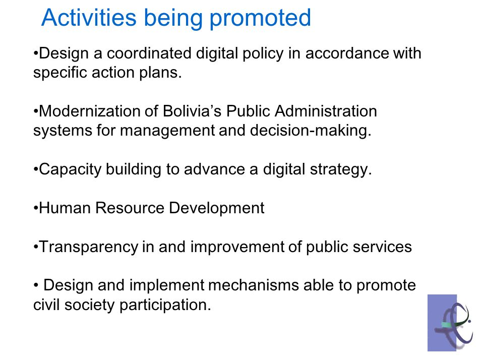 Activities being promoted Design a coordinated digital policy in accordance with specific action plans.