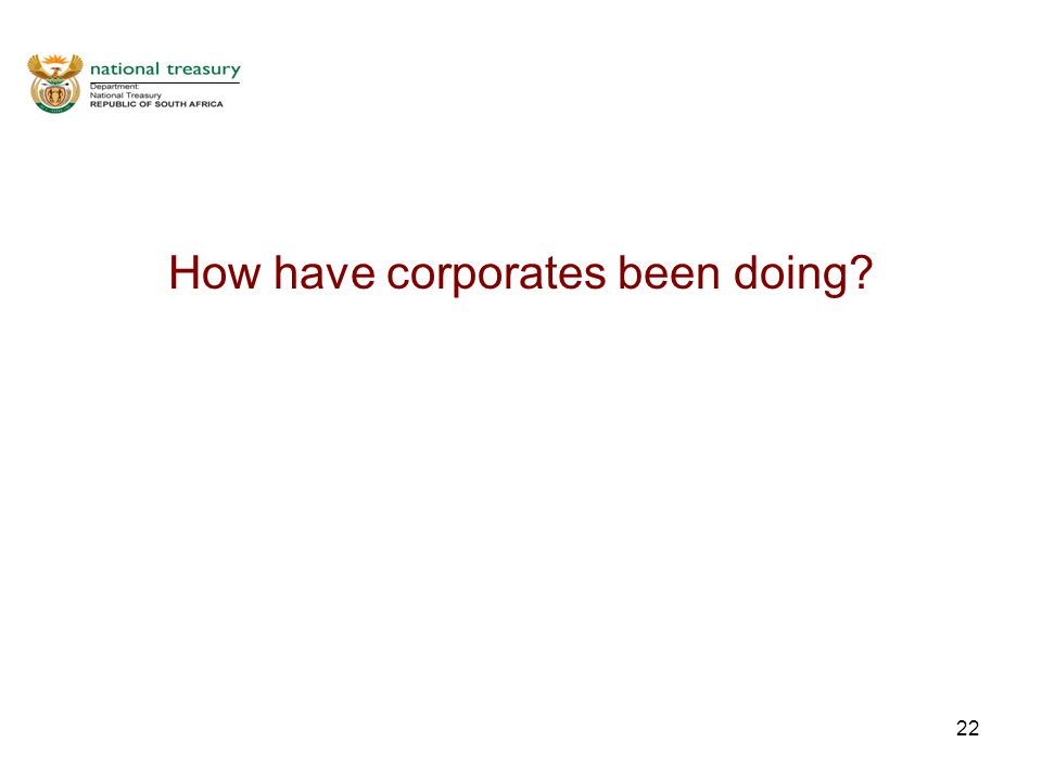22 How have corporates been doing