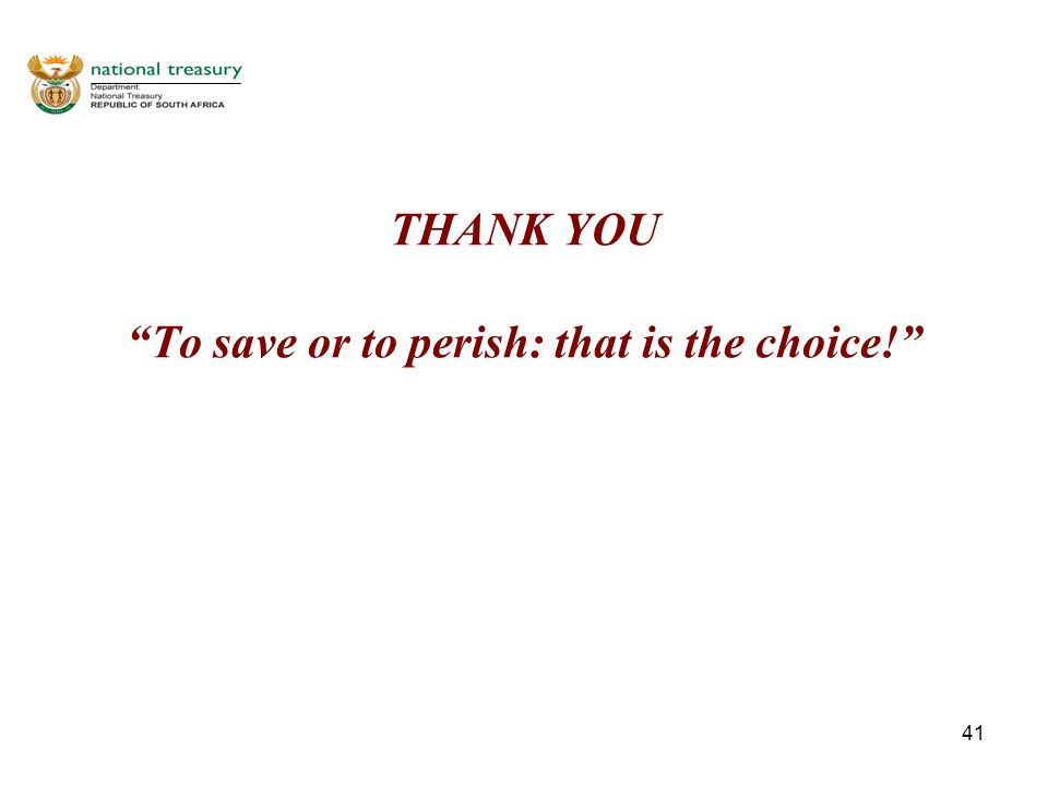 41 THANK YOU To save or to perish: that is the choice!