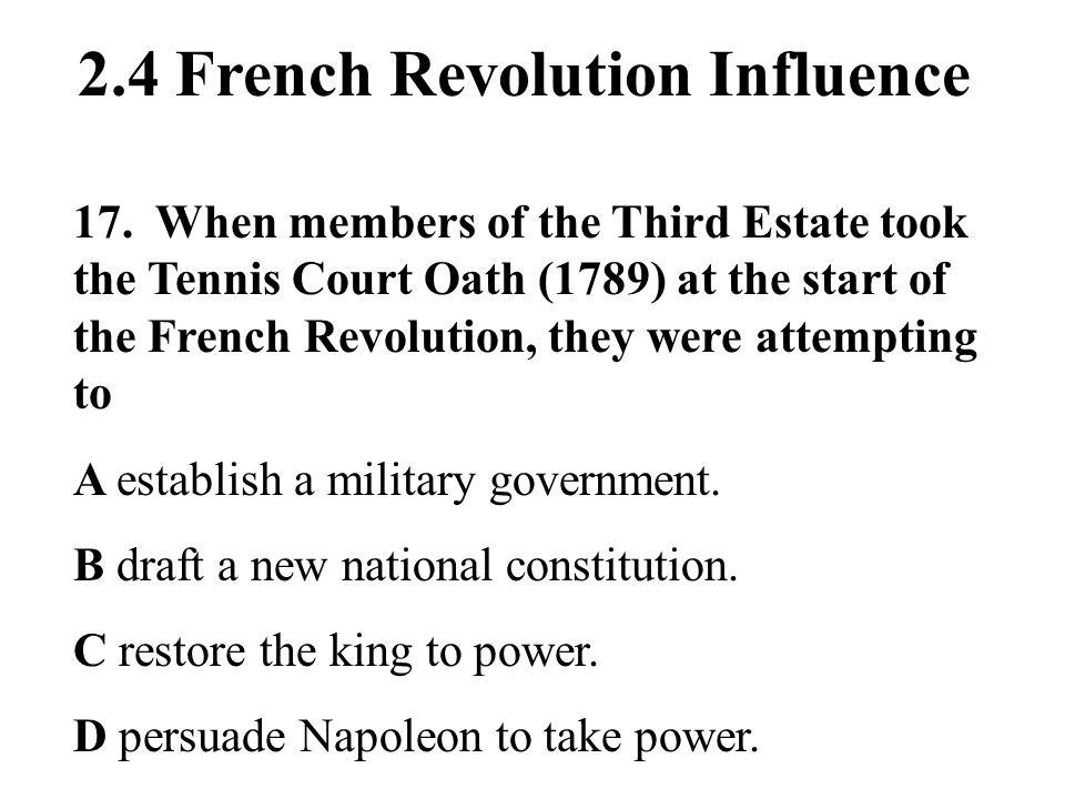 2.4 French Revolution Influence 17.