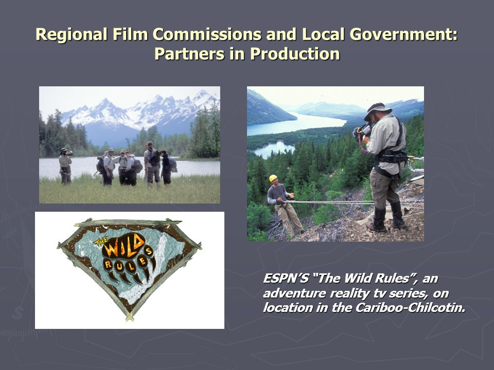 """Regional Film Commissions and Local Government: Partners in Production ESPN'S """"The Wild Rules"""", an adventure reality tv series, on location in the Car"""
