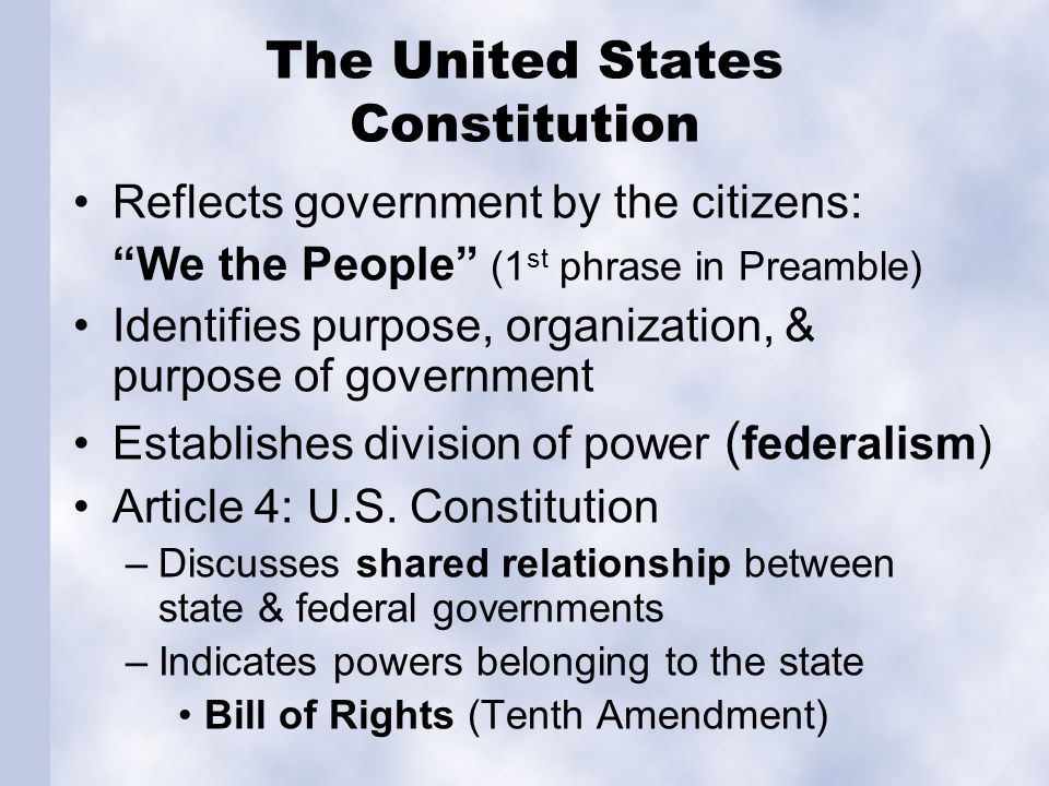 "The United States Constitution Reflects government by the citizens: ""We the People"" (1 st phrase in Preamble) Identifies purpose, organization, & purp"