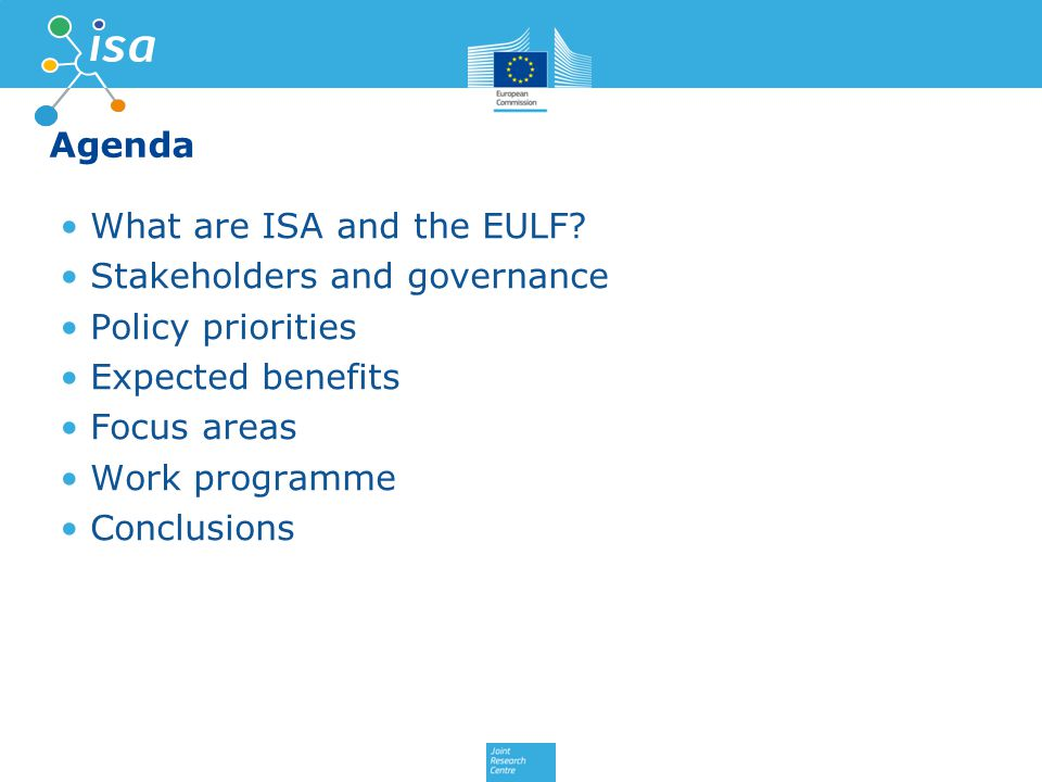 Agenda What are ISA and the EULF.
