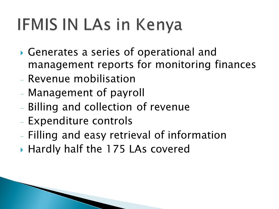  Generates a series of operational and management reports for monitoring finances - Revenue mobilisation - Management of payroll - Billing and collection of revenue - Expenditure controls - Filling and easy retrieval of information  Hardly half the 175 LAs covered