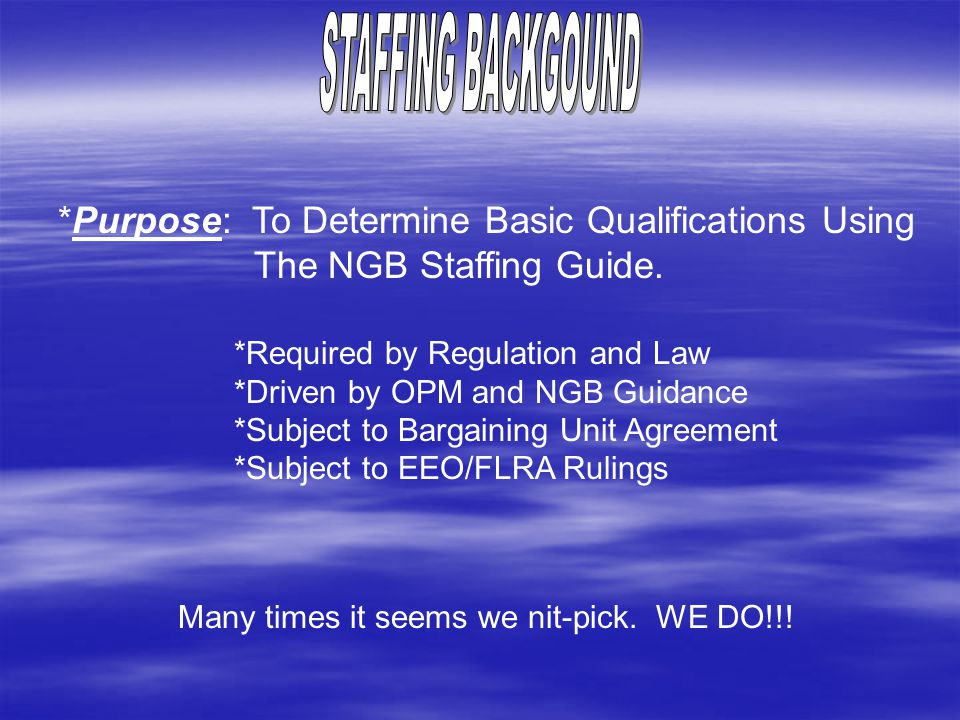 *Purpose: To Determine Basic Qualifications Using The NGB Staffing Guide.
