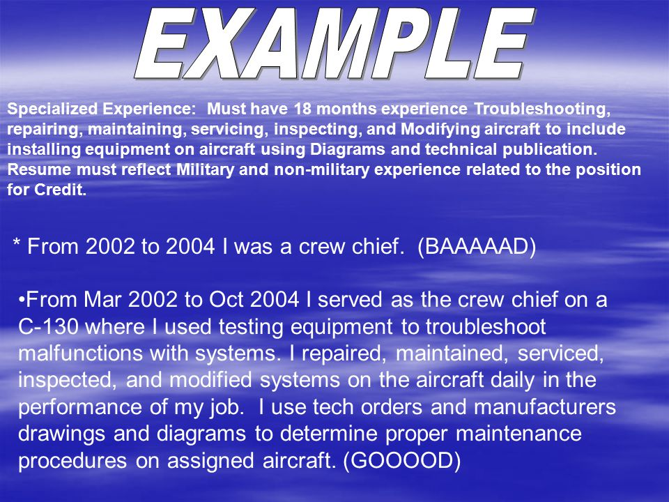 Specialized Experience: Must have 18 months experience Troubleshooting, repairing, maintaining, servicing, inspecting, and Modifying aircraft to inclu