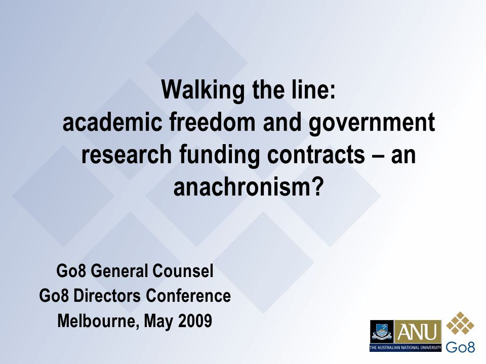 Walking the line: academic freedom and government research funding contracts – an anachronism.