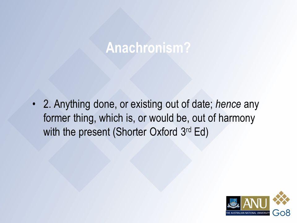 Anachronism. 2.