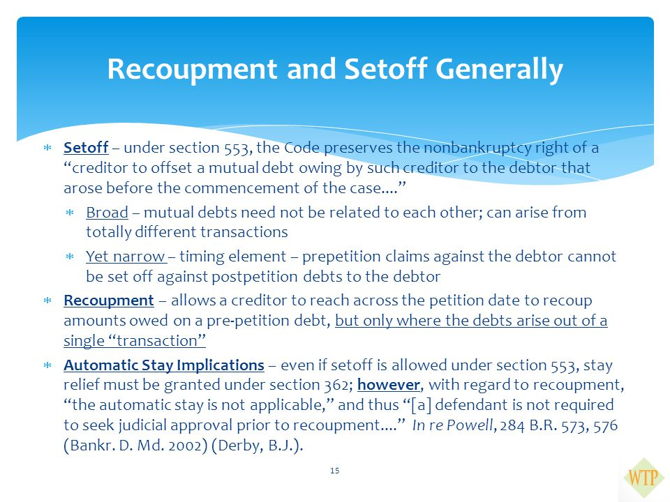 """ Setoff – under section 553, the Code preserves the nonbankruptcy right of a """"creditor to offset a mutual debt owing by such creditor to the debtor t"""