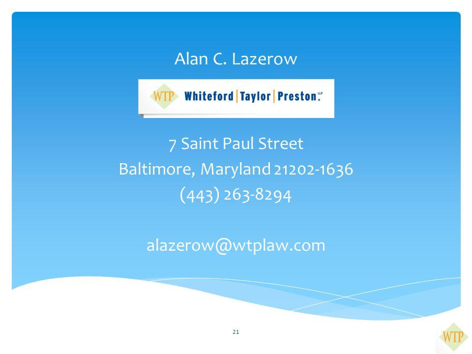 Alan C. Lazerow 7 Saint Paul Street Baltimore, Maryland 21202-1636 (443) 263-8294 alazerow@wtplaw.com 21