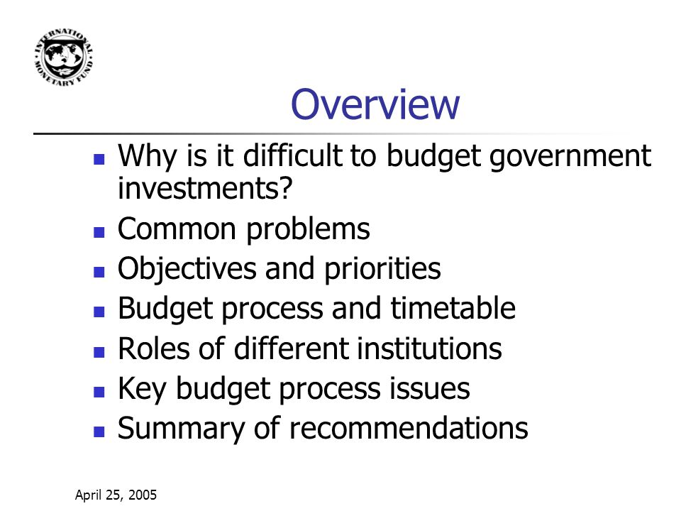Overview Why is it difficult to budget government investments.