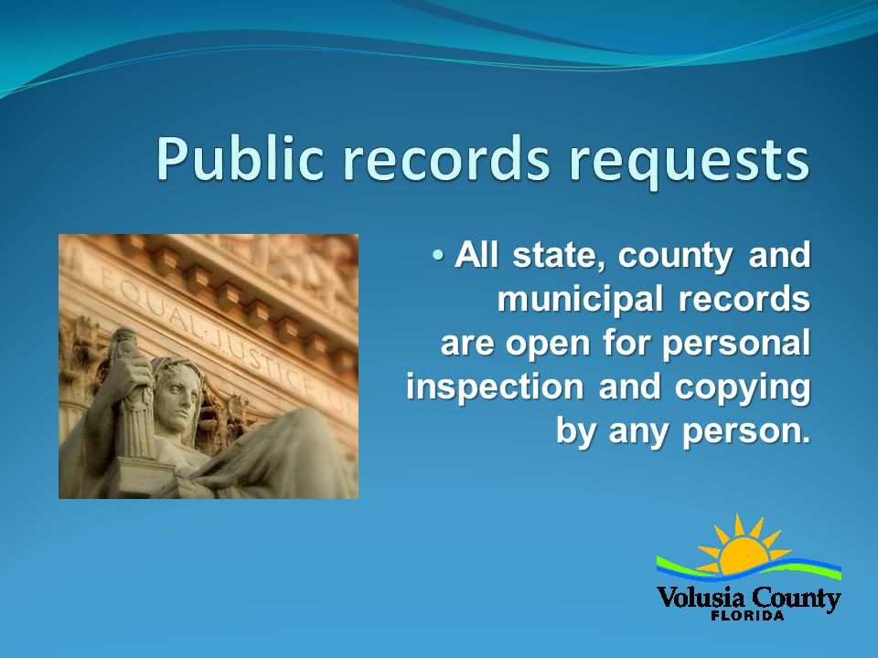  All state, county and municipal records are open for personal inspection and copying by any person.