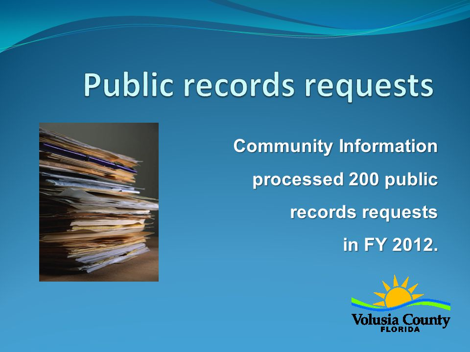 Community Information processed 200 public records requests in FY 2012.