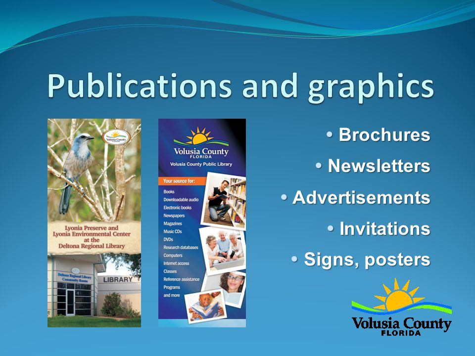  Brochures  Newsletters  Advertisements  Invitations  Signs, posters