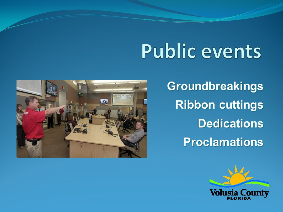 Groundbreakings Ribbon cuttings DedicationsProclamations