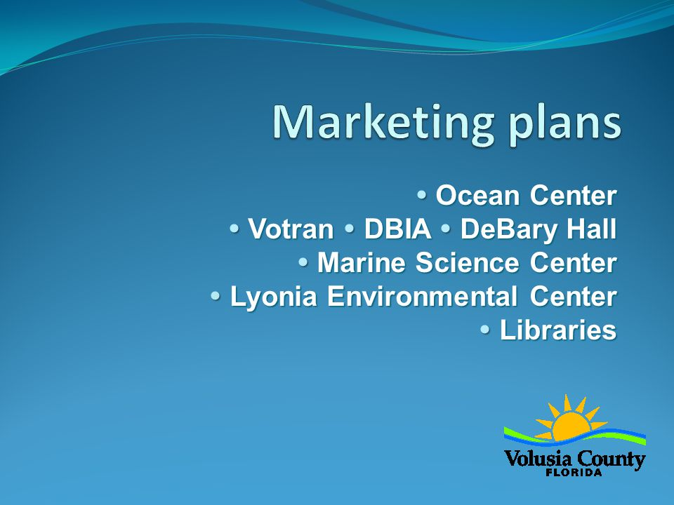  Ocean Center  Votran  DBIA  DeBary Hall  Marine Science Center  Lyonia Environmental Center  Libraries