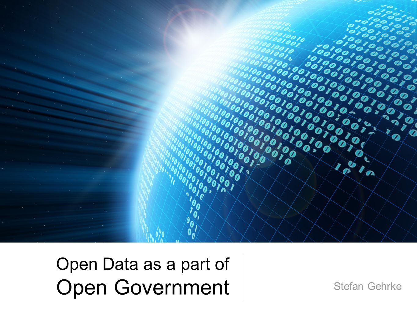 Open Data as a part of Open Government Stefan Gehrke