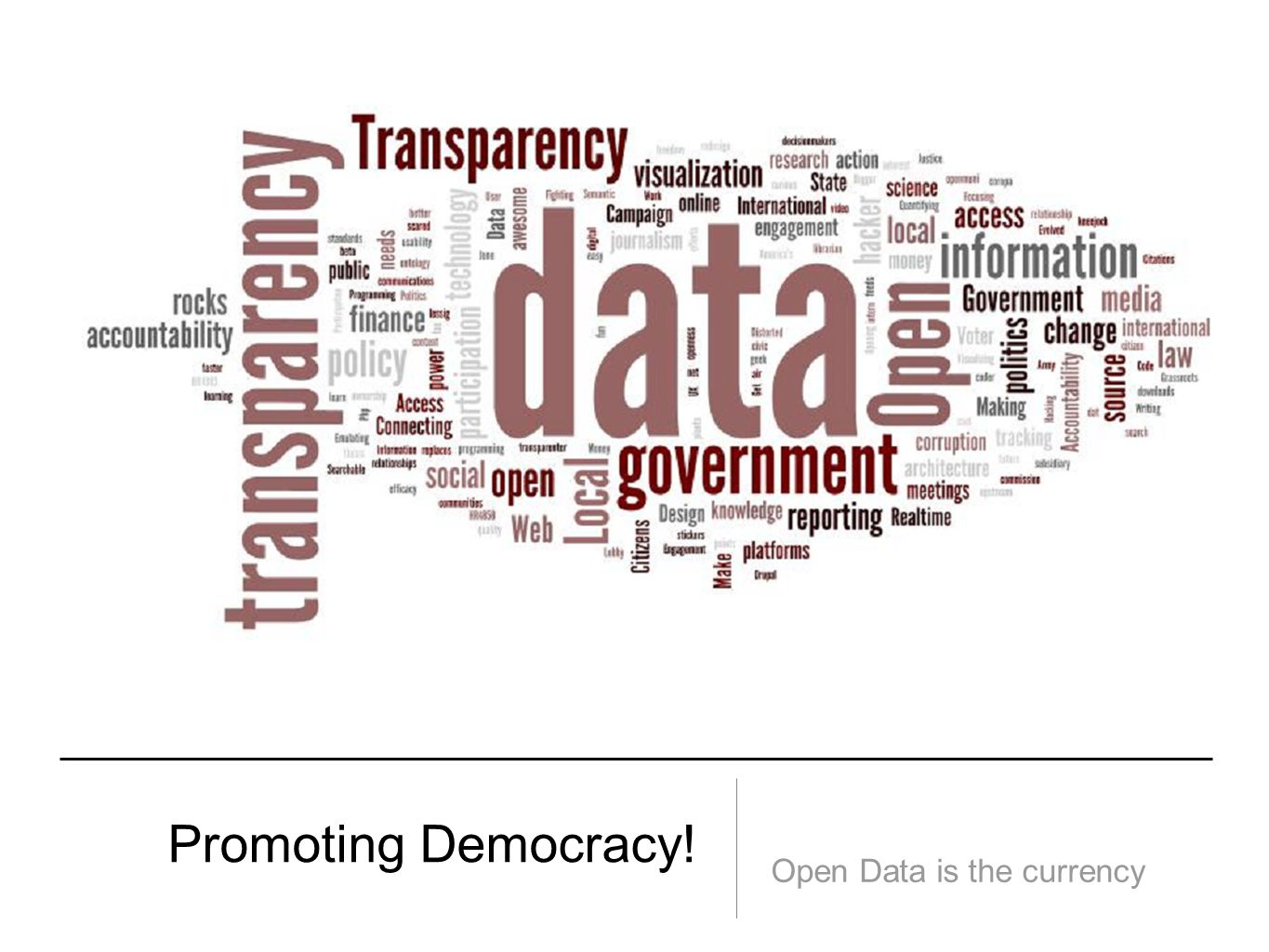 Promoting Democracy! Open Data is the currency