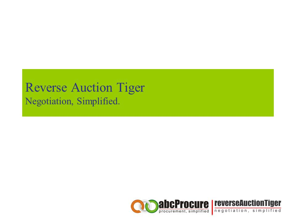 Reverse Auction Tiger Negotiation, Simplified.