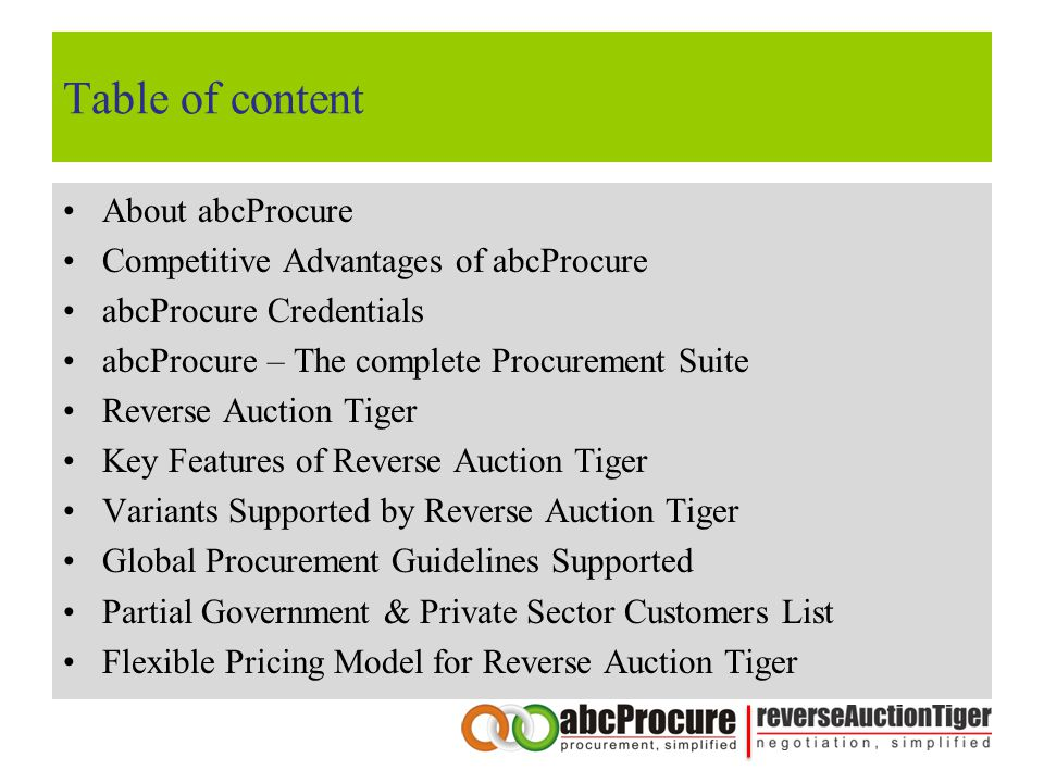 Table of content About abcProcure Competitive Advantages of abcProcure abcProcure Credentials abcProcure – The complete Procurement Suite Reverse Auct