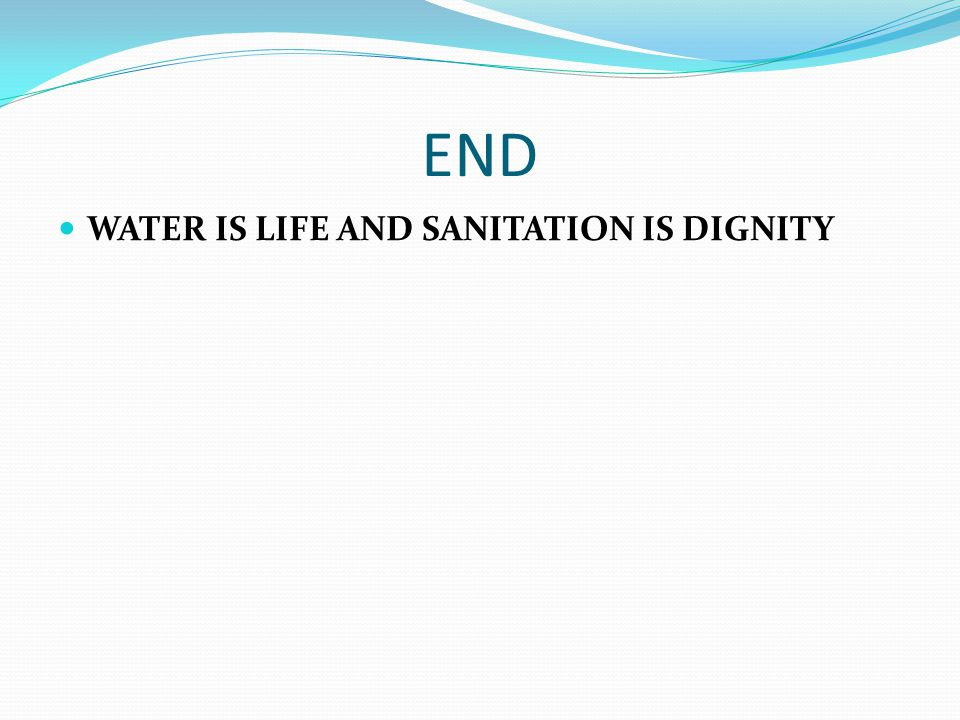 END WATER IS LIFE AND SANITATION IS DIGNITY