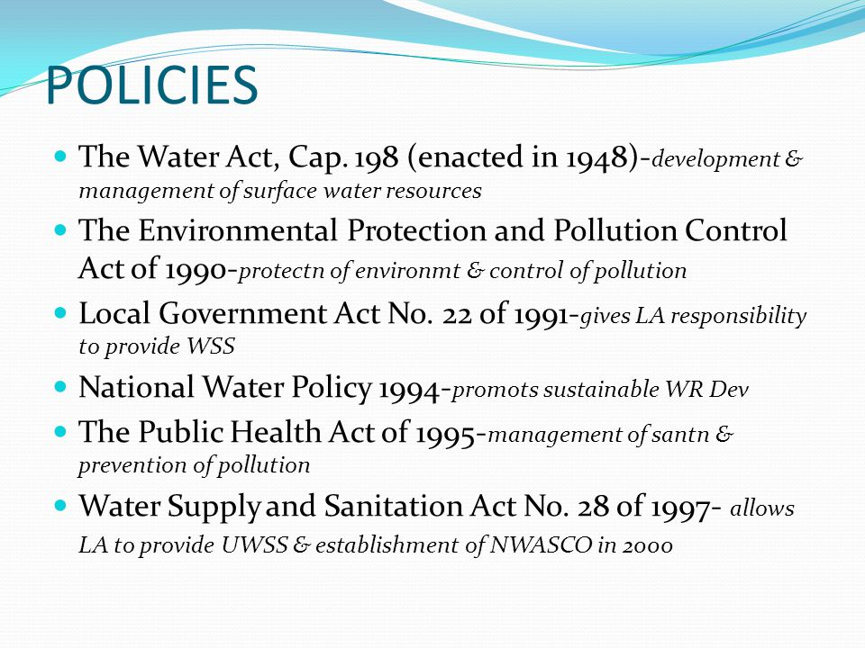 POLICIES The Water Act, Cap.