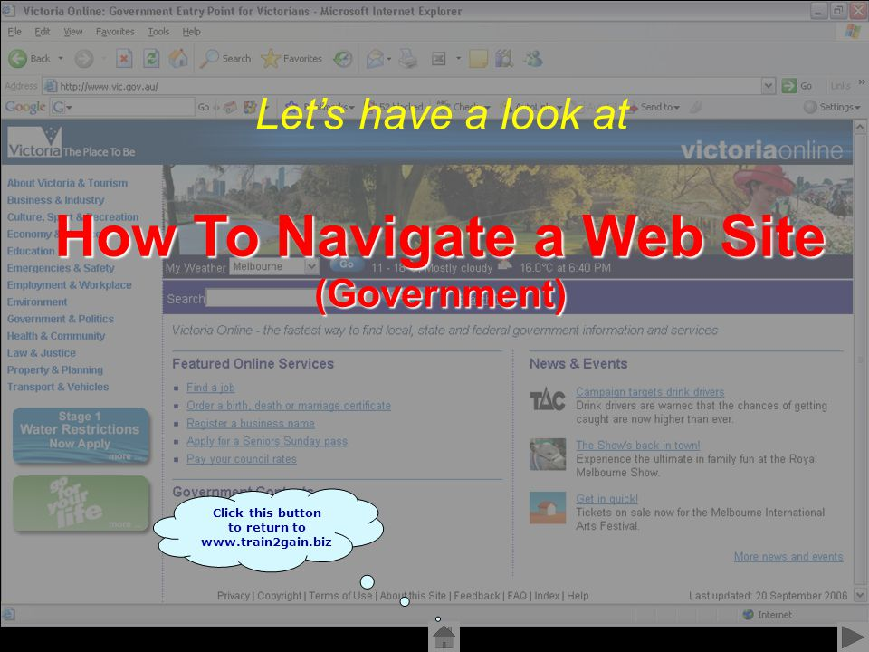 Created by Alex Williams 2006 Let's have a look at Click this button to return to www.train2gain.biz How To Navigate a Web Site (Government)